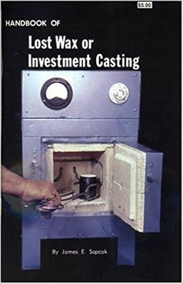 HANDBOOK OF LOST WAX OR INVESTMENT CASTING